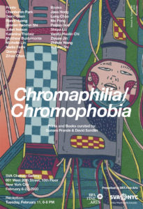 An advertisement for an exhibition entitled Chromophilia/Chromophobia. The exhibition is hosted by the SVA BFA Fine Arts Department with Prints and Books curated by Gunars Prande and David Sandlin. On view from February 8-22, 2020. A reception is on February 11, from 6-8PM. The location is the SVA Chelsea Gallery at 601 West 26th Street on the 15th floor, New York City. The Poster shows an excerpt form an artwork by Yuewei Shi.