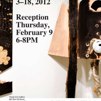 An advertisement for the exhibition titled, Material Magic, at the Visual Arts Gallery in New York City. The exhibition is on view from February 3 - 18, 2012. A reception on Thursday, February 9 from 6-8pm. The poster features an artwork by Michael Francis that is made of mixed media on wood.